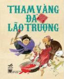 Tham Vàng Đả Lão Trượng - Truyện Cổ Tích Việt Nam - Nhiều Tác Giả