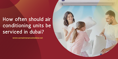 How often should air conditioning units be serviced in dubai?