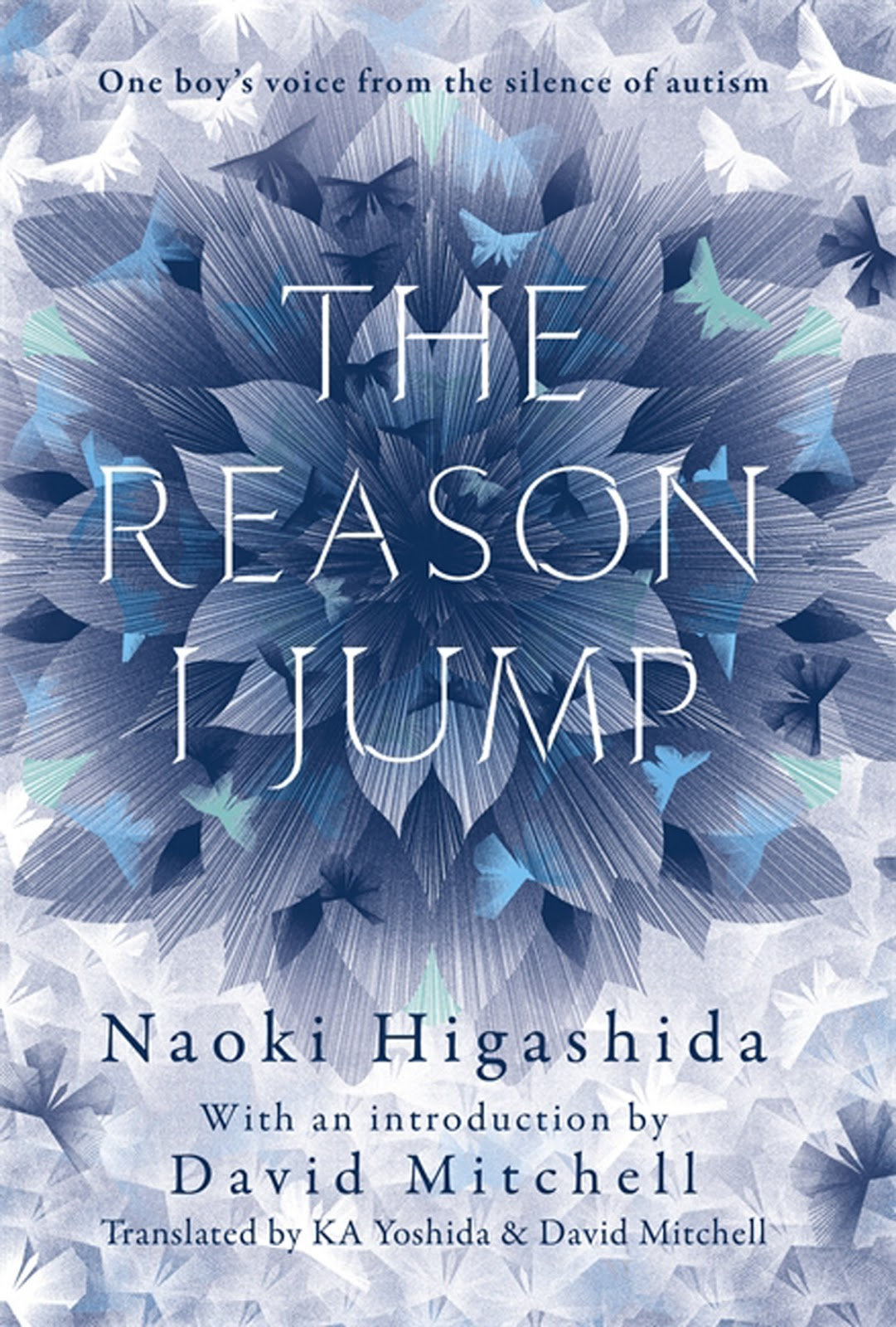 The Reason I Jump by Naoki Higashida and David Mitchell