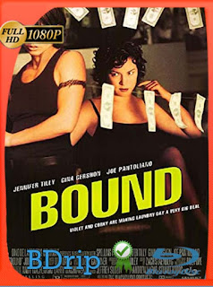 Bound (1996)BDRIP1080pLatino [GoogleDrive] SilvestreHD