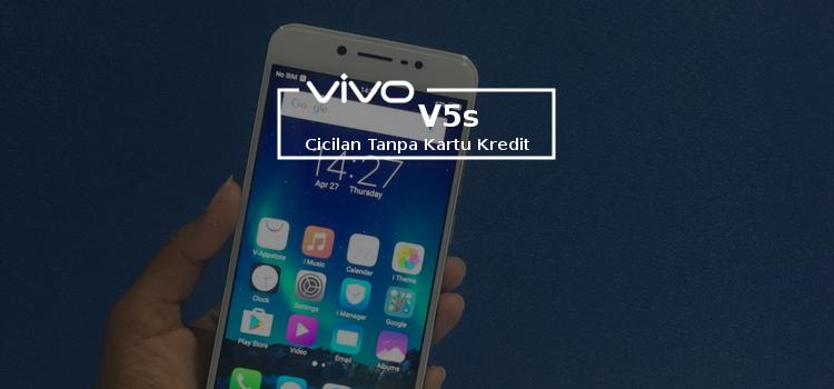 Kredit HP Vivo V5s Di Cilegon