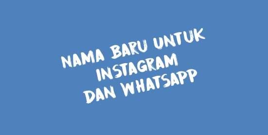 Nama Baru Instagram dan Whatsapp