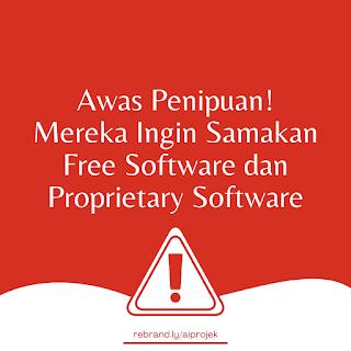 cover Awas Penipuan: Mereka Ingin Samakan Free Software dan Proprietary