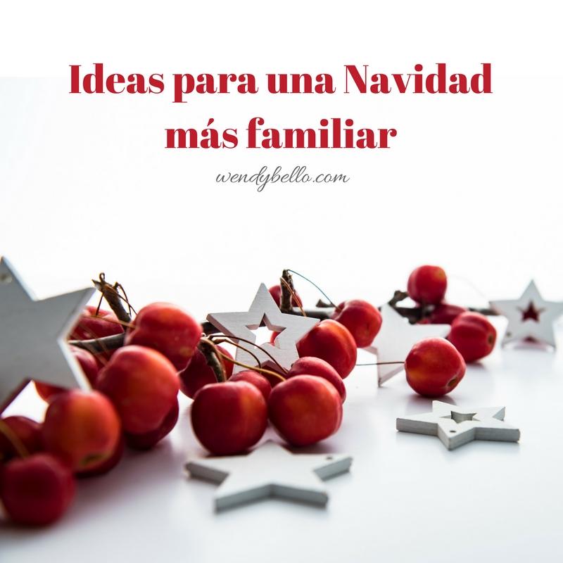 Ideas para una Navidad más familiar