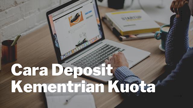 Cara Deposit dan Transaksi di Kementrian Kuota