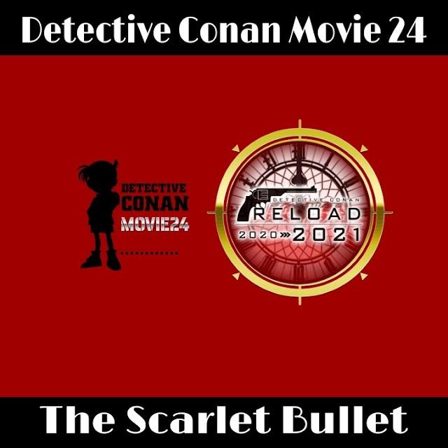 Detective Conan Movie 24 Reload!