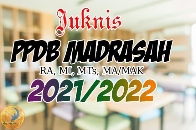 Juknis PPDB Madrasah 2021/2022