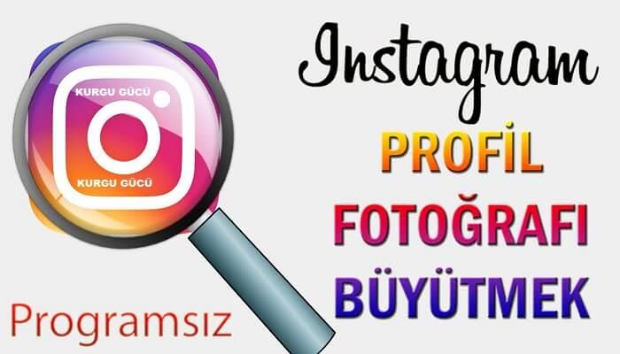 Instagram Profil Fotoğrafı Büyütme Nasıl Yapılır? - Kurgu Gücü
