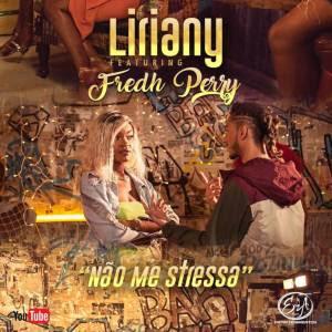 BAIXAR MP3 | Liriany - Não Me Stressa (feat. Fredh Perry) | 2019