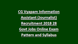 CG Vyapam Information Assistant (Journalist) Recruitment Notification 2018 28 Govt Jobs Online Exam Pattern and Syllabus