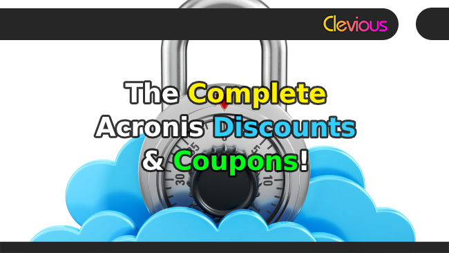 The Complete Acronis Discounts & Coupons! - Clevious