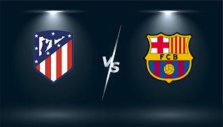 مشاهدة مباراة برشلونة  و اتليتكو مدريد اليوم 08-05-2021 الدوري الاسباني مباشر