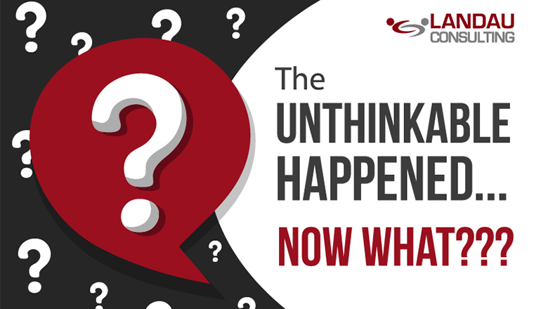 The UNTHINKABLE Happened… Now What? #infographic