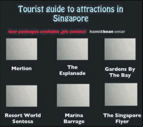 HAZY SINGAPORE: A spoof advertisement shows tourist destinations hidden by the haze.
