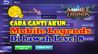 Cara Ganti Akun Mobile Legends Di Bawah Level 8