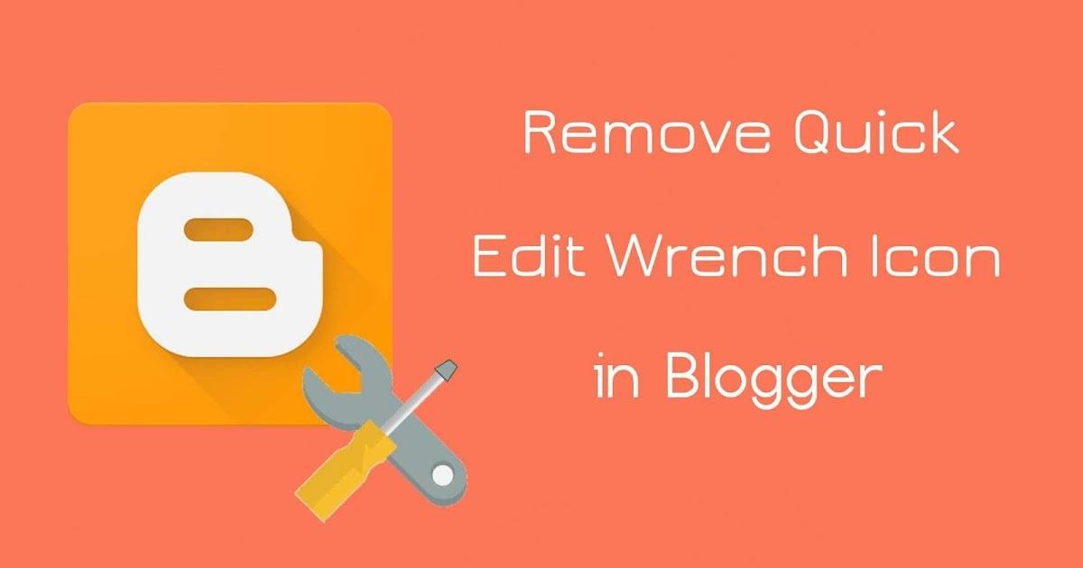 Blogger Düzenle (Wrech) İkonlarını Kaldırma