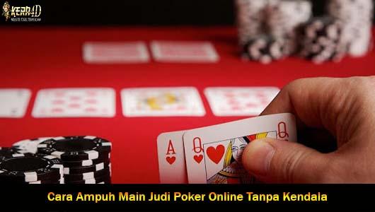 Cara Ampuh Main Judi Poker Online Tanpa Kendala