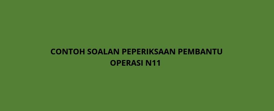Contoh Soalan Peperiksaan Pembantu Operasi N11 Spa