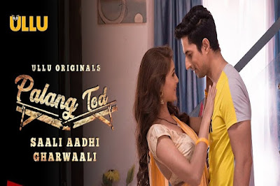 ❤️ Saali Aadhi GharWaali Palang tod 2021 Ullu Web Series Storyline, Wiki/Details, Cast and Review : Download and Watch Online Free