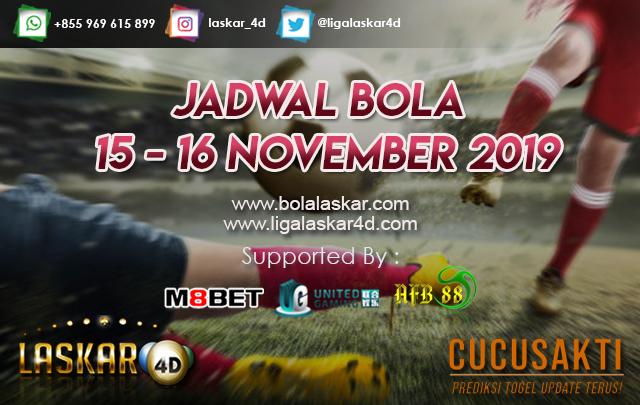 JADWAL BOLA JITU TANGGAL 15 – 16 NOVEMBER 2019