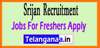 Srijan Recruitment 2017 Jobs For Freshers Apply