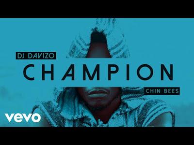 VIDEO < Dj Davizo Ft Chin Bees _ Champion | DOWNLOAD