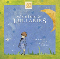 Celtic Lullabies Dream For Little Souls