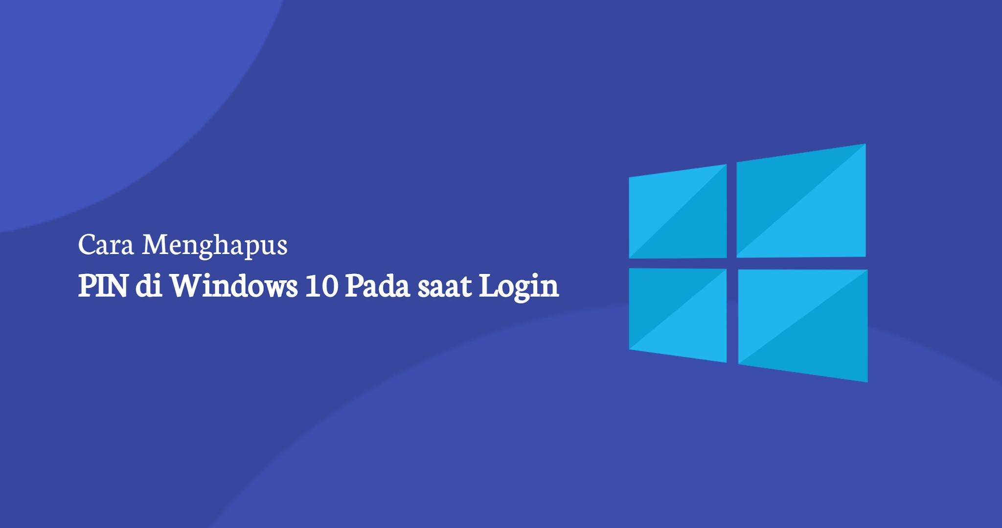 Cara Menghapus PIN di Windows 10 Pada saat Login
