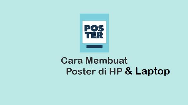 Cara Membuat Poster di HP & Laptop