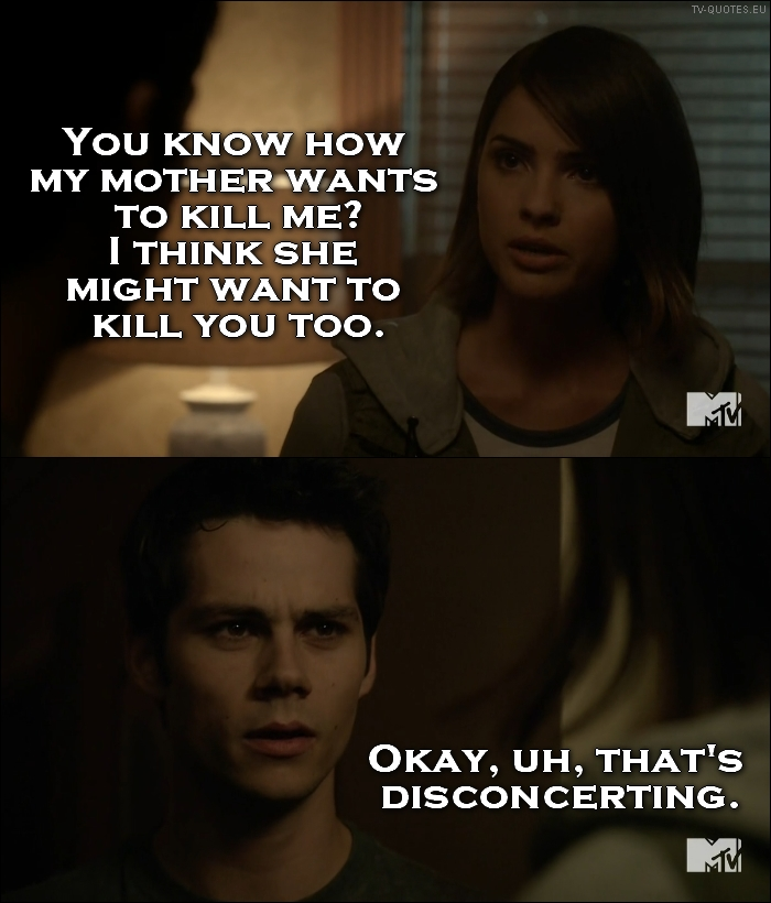 Teen Wolf - Quote - I think she might want to kill you too