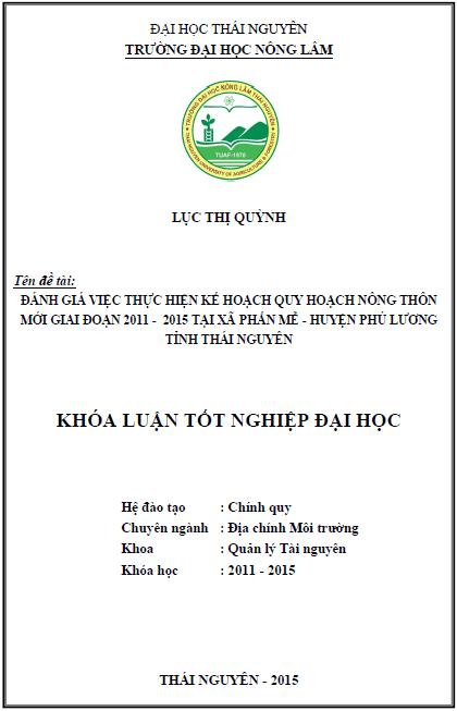 Đánh giá việc thực hiện kế hoạch quy hoạch nông thôn mới giai đoạn 2011 - 2015 tại xã Phấn Mễ huyện Phú Lương tỉnh Thái Nguyên