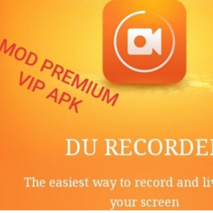 Du Recorder MOD VIP PREMIUM latest v2.1.5.1 APK