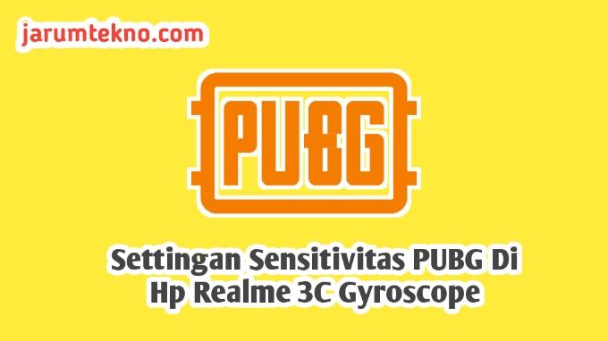 Settingan Sensitivitas PUBG Di HP Realme C3 Gyroscope