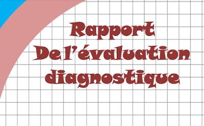 مجموعة نماذج من تقرير مفصل حول التقويم التشخيصي بالعربية و الفرنسية