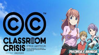 Classroom ☆ Crisis 13/13 Audio: Japones Sub: Español Servidor: Mega