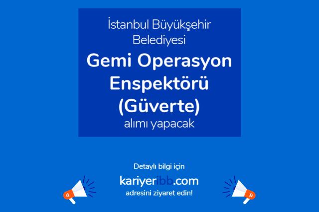 İstanbul Büyükşehir Belediyesi iştiraki Şehir Hatları, güverte enspektörü alımı yapacak. Detaylar kariyeribb.com'da!