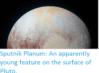 http://sciencythoughts.blogspot.co.uk/2016/03/sputnik-planum-apparently-young-feature.html