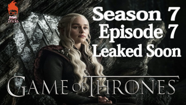 Game Of Thrones Flavor Seven Episode Seven Volition Live On Leaked Really Soon, Hacker Claimed That To Hbo.