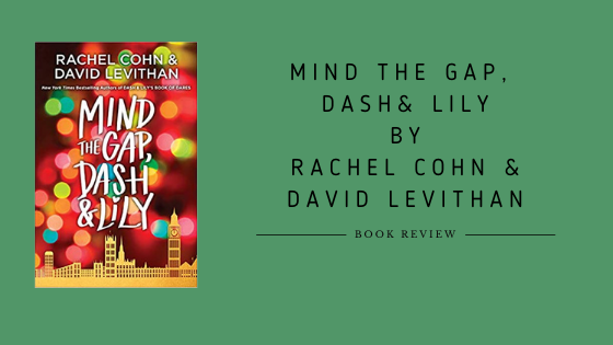 Mind The Gap, Dash and Lily by Rachel Cohn & David Levithan