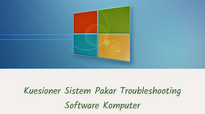 Kuesioner Sistem Pakar Troubleshooting Software