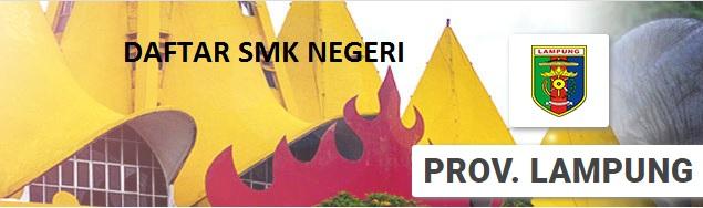 Daftar SMK Negeri di Bandar Lampung dan Kota Metro