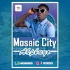 MUSIC: Mosaic City - Akpbuyo