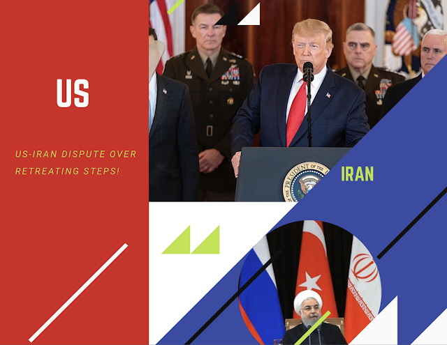US-Iran Attack dispute over retreating steps!