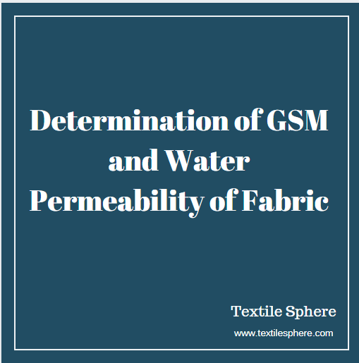 Determination of GSM and Water Permeability of Fabric