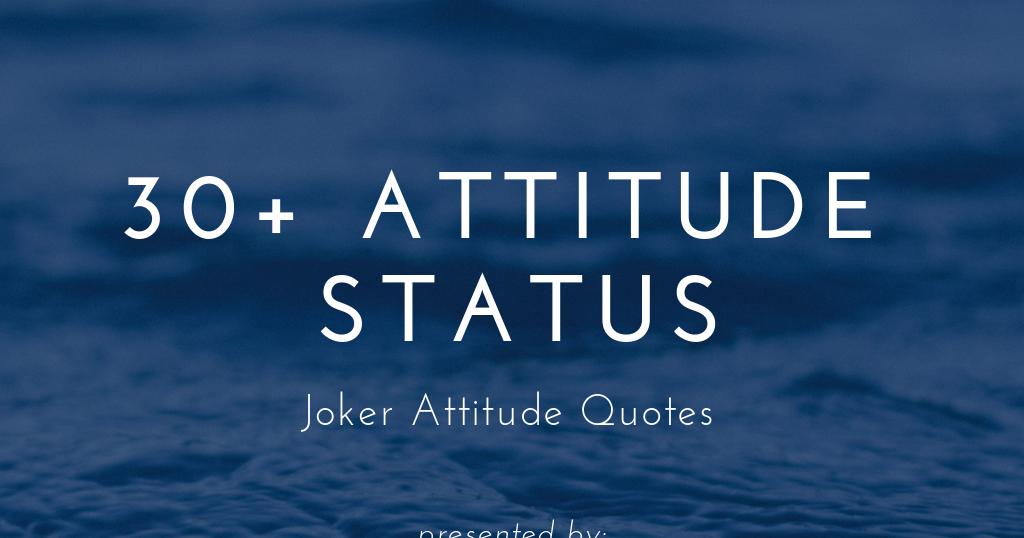 30 Joker Attitude Status For Whatsapp Soseriousin