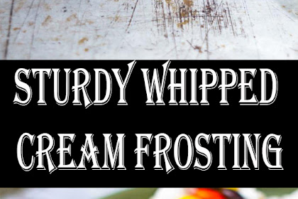 Sturdy Whipped Cream Frosting