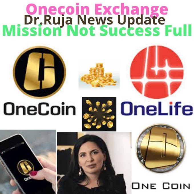Onecoin Exchange Mission Not Success Full Dr. Ruja NewsUpdate