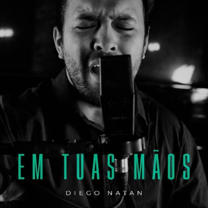 'Em Tuas Mãos': Diego Natan apresenta seu quarto single
