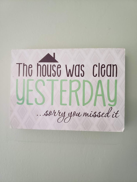 the house was clean yesterday sign