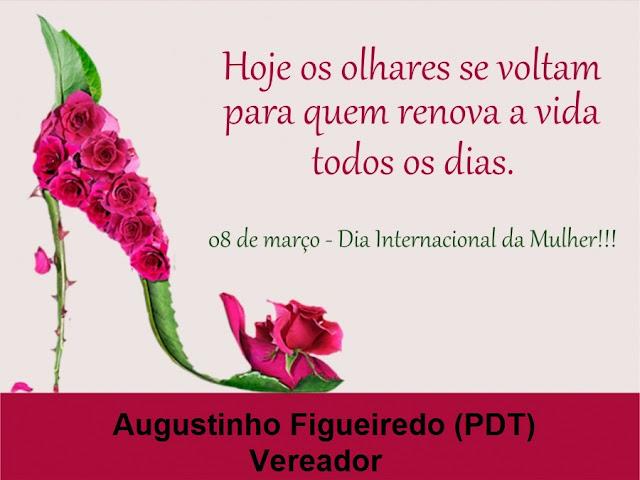 Dia Internacional da Mulher - Vereador Augustinho Figueiredo